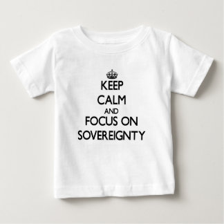 Keep Calm and focus on Sovereignty T-shirt