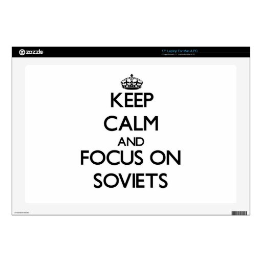 "Keep Calm and focus on Soviets Skins For 17"" Laptops"