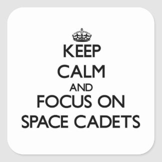 Keep Calm and focus on Space Cadets Stickers