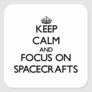 Keep Calm and focus on Spacecrafts Stickers