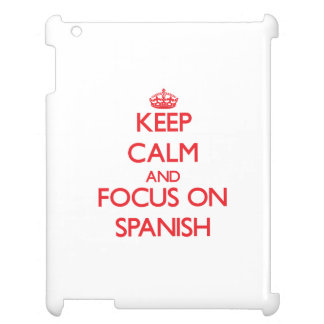 Keep Calm and focus on Spanish iPad Cases