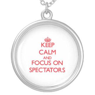Keep Calm and focus on Spectators Pendants