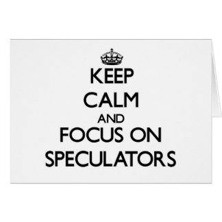 Keep Calm and focus on Speculators Card