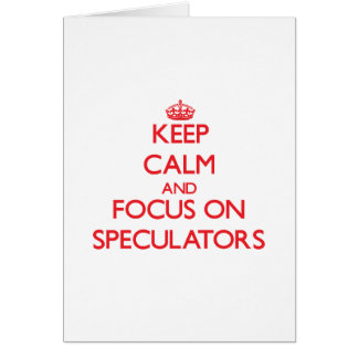 Keep Calm and focus on Speculators Greeting Card