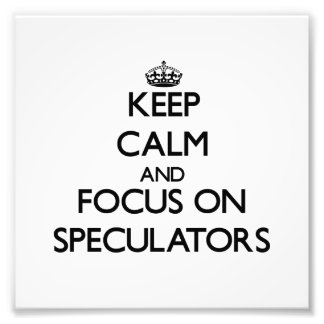Keep Calm and focus on Speculators Photo