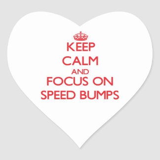 Keep Calm and focus on Speed Bumps Stickers