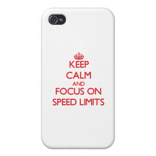 Keep Calm and focus on Speed Limits iPhone 4 Cases