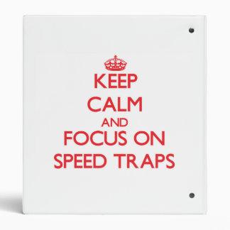 Keep Calm and focus on Speed Traps Vinyl Binder