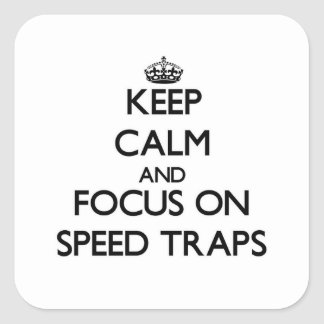 Keep Calm and focus on Speed Traps Stickers