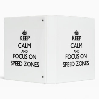 Keep Calm and focus on Speed Zones Binder