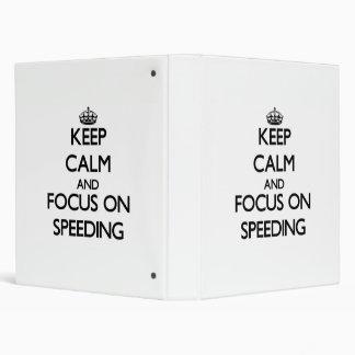 Keep Calm and focus on Speeding Binder