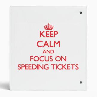 Keep Calm and focus on Speeding Tickets Vinyl Binders