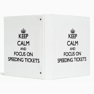 Keep Calm and focus on Speeding Tickets Binders