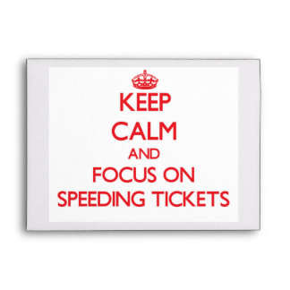 Keep Calm and focus on Speeding Tickets Envelope
