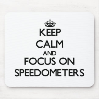 Keep Calm and focus on Speedometers Mouse Pad