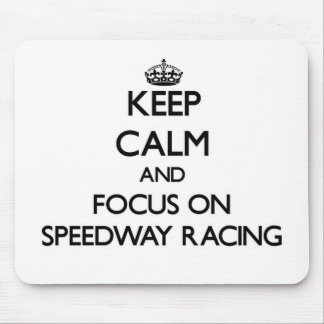 Keep calm and focus on Speedway Racing Mousepad