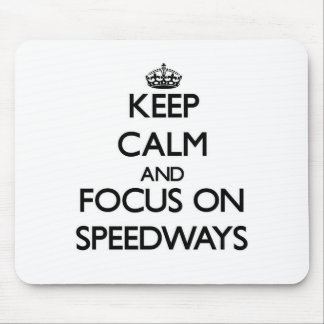 Keep Calm and focus on Speedways Mouse Pad