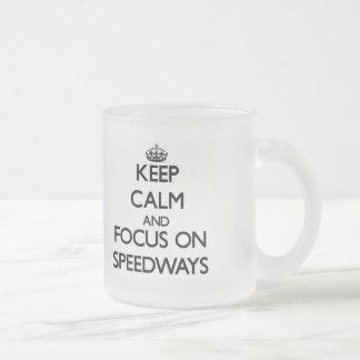 Keep Calm and focus on Speedways Coffee Mugs