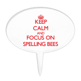 Keep Calm and focus on Spelling Bees Cake Picks