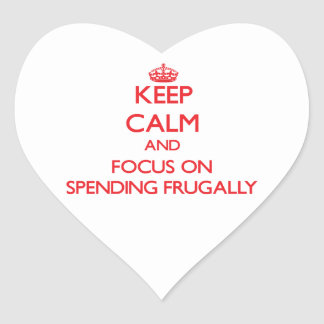 Keep Calm and focus on Spending Frugally Heart Sticker