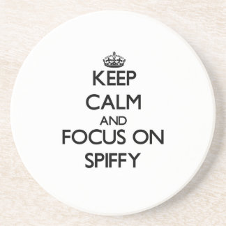 Keep Calm and focus on Spiffy Coasters