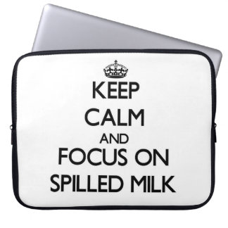 Keep Calm and focus on Spilled Milk Laptop Computer Sleeve
