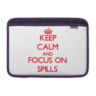 Keep Calm and focus on Spills Sleeves For MacBook Air
