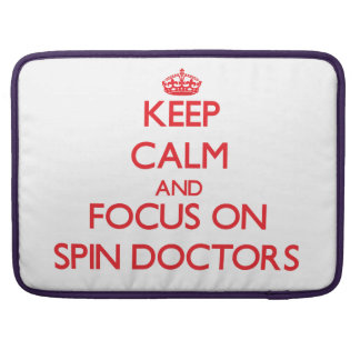 Keep Calm and focus on Spin Doctors Sleeves For MacBook Pro