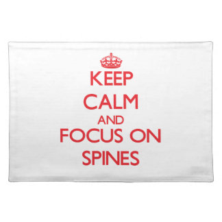 Keep Calm and focus on Spines Place Mats