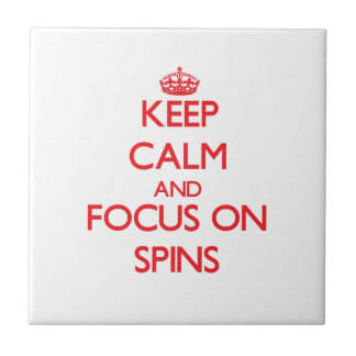 Keep Calm and focus on Spins Ceramic Tile