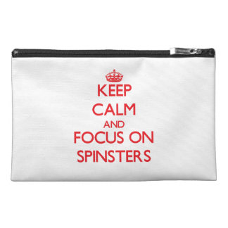 Keep Calm and focus on Spinsters Travel Accessories Bag