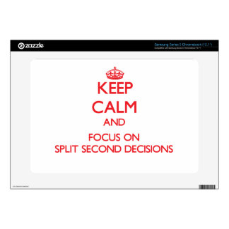 Keep Calm and focus on Split Second Decisions Samsung Chromebook Skin