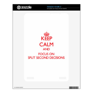 Keep Calm and focus on Split Second Decisions Decals For The Kindle