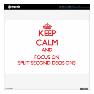 "Keep Calm and focus on Split Second Decisions 11"" MacBook Air Skins"