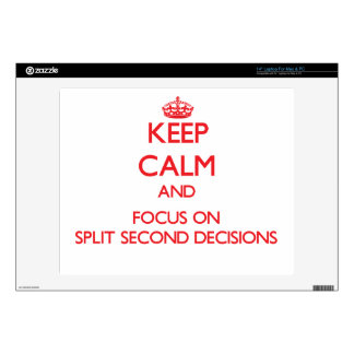 Keep Calm and focus on Split Second Decisions Skins For Laptops