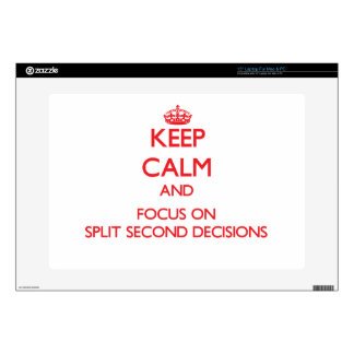 "Keep Calm and focus on Split Second Decisions Decal For 15"" Laptop"