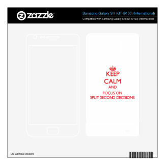 Keep Calm and focus on Split Second Decisions Samsung Galaxy S II Decal