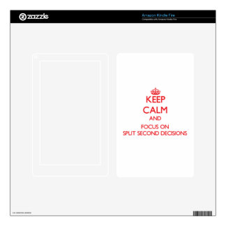 Keep Calm and focus on Split Second Decisions Kindle Fire Decal