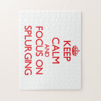 Keep Calm and focus on Splurging Puzzles