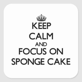 Keep Calm and focus on Sponge Cake Square Stickers