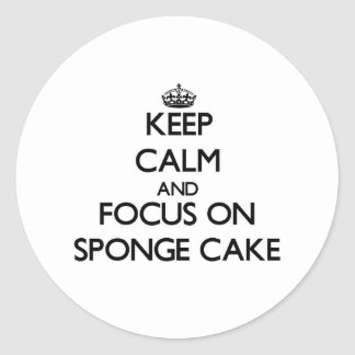 Keep Calm and focus on Sponge Cake Stickers