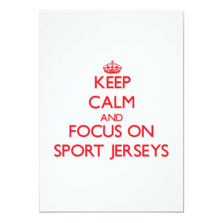 Keep Calm and focus on Sport Jerseys Invite