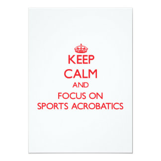 Keep calm and focus on Sports Acrobatics Card