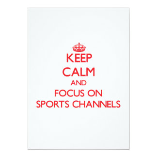 Keep Calm and focus on Sports Channels 5x7 Paper Invitation Card