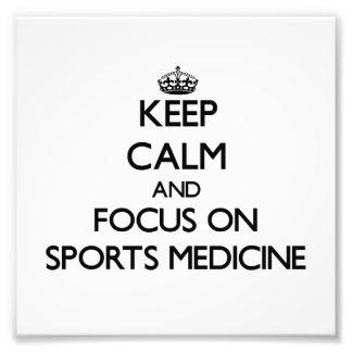 Keep Calm and focus on Sports Medicine Art Photo