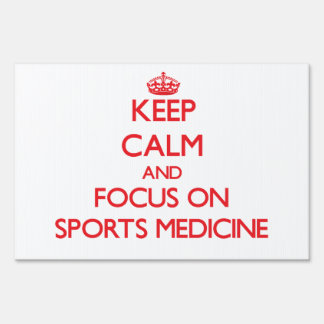 Keep Calm and focus on Sports Medicine Sign