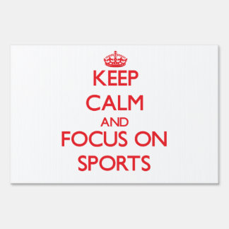 Keep Calm and focus on Sports Signs