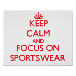 Keep Calm and focus on Sportswear Print
