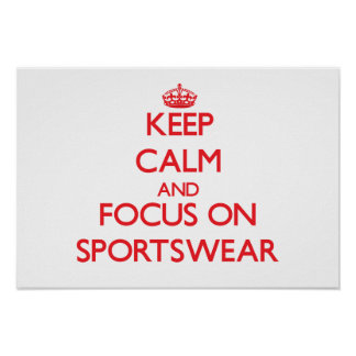 Keep Calm and focus on Sportswear Posters