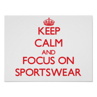 Keep Calm and focus on Sportswear Poster